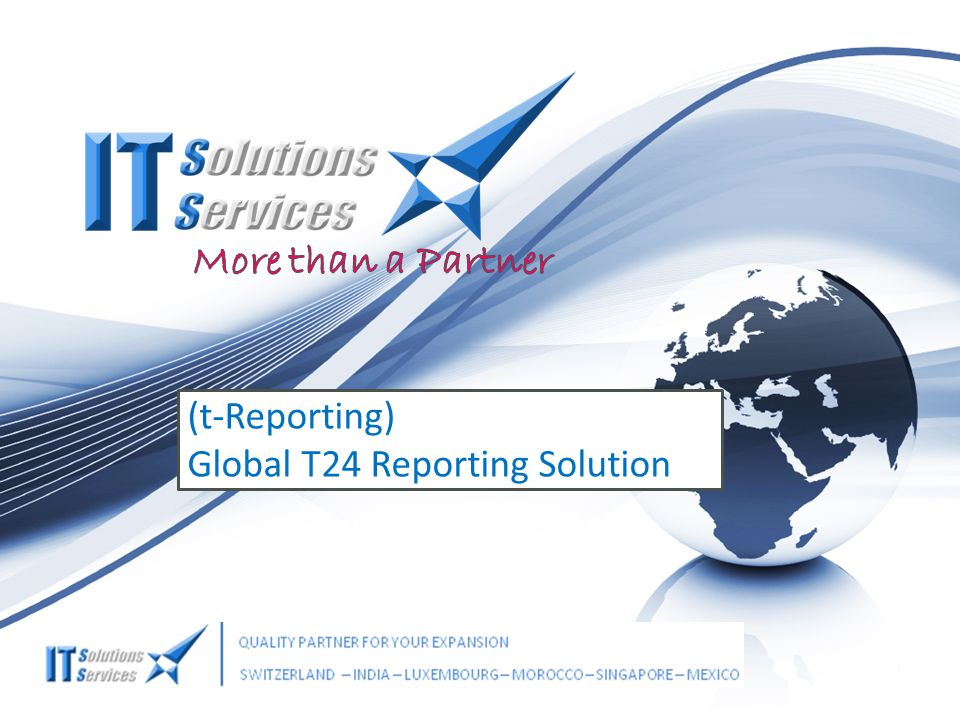 (t-Reporting) Global T24 Reporting Solution