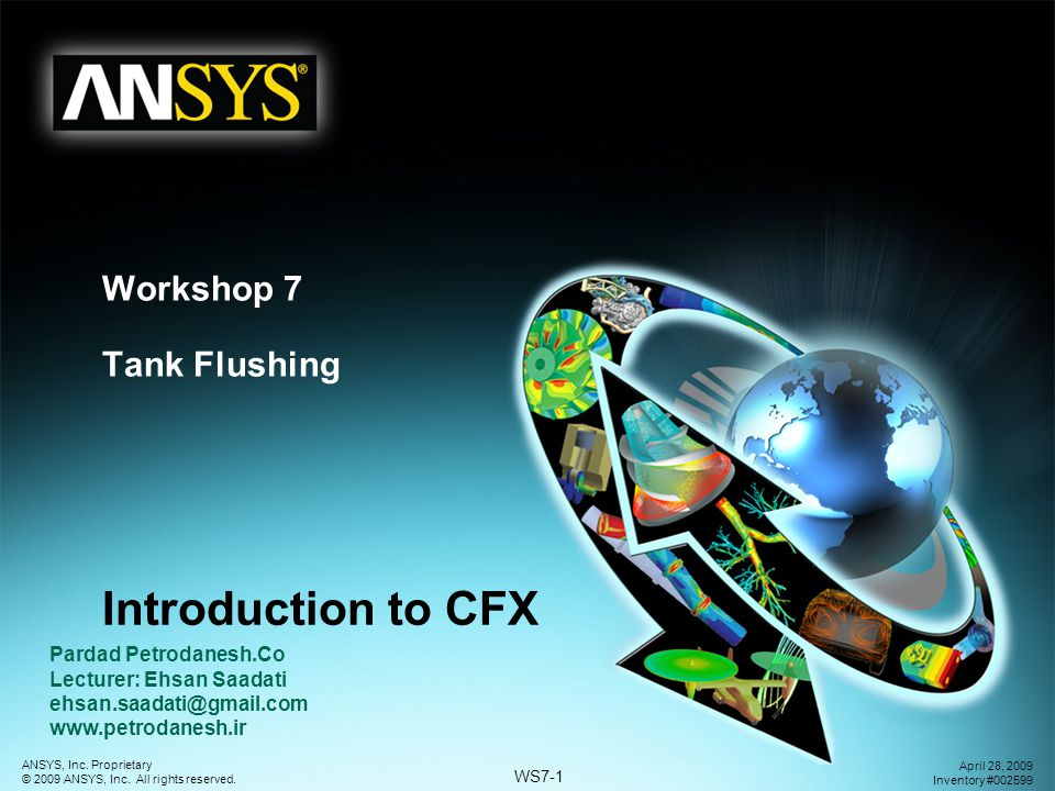 WS7-1 ANSYS, Inc.Proprietary © 2009 ANSYS, Inc. All rights reserved.