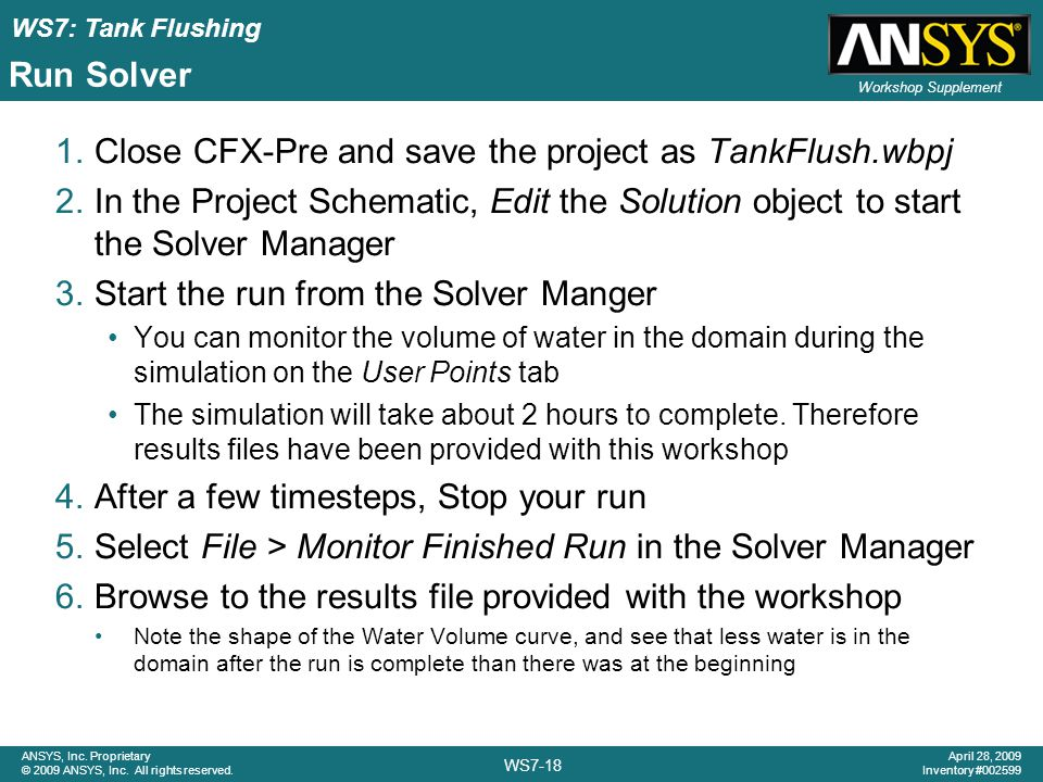 WS7: Tank Flushing WS7-18 ANSYS, Inc.Proprietary © 2009 ANSYS, Inc.