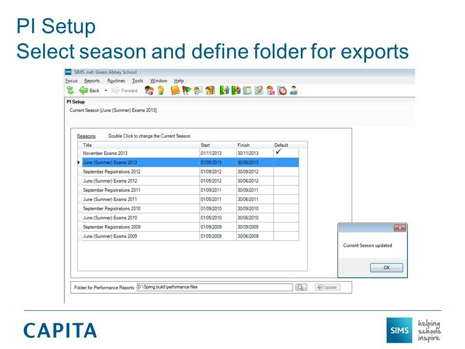 PI Setup Select season and define folder for exports
