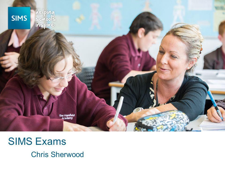 Chris Sherwood SIMS Exams
