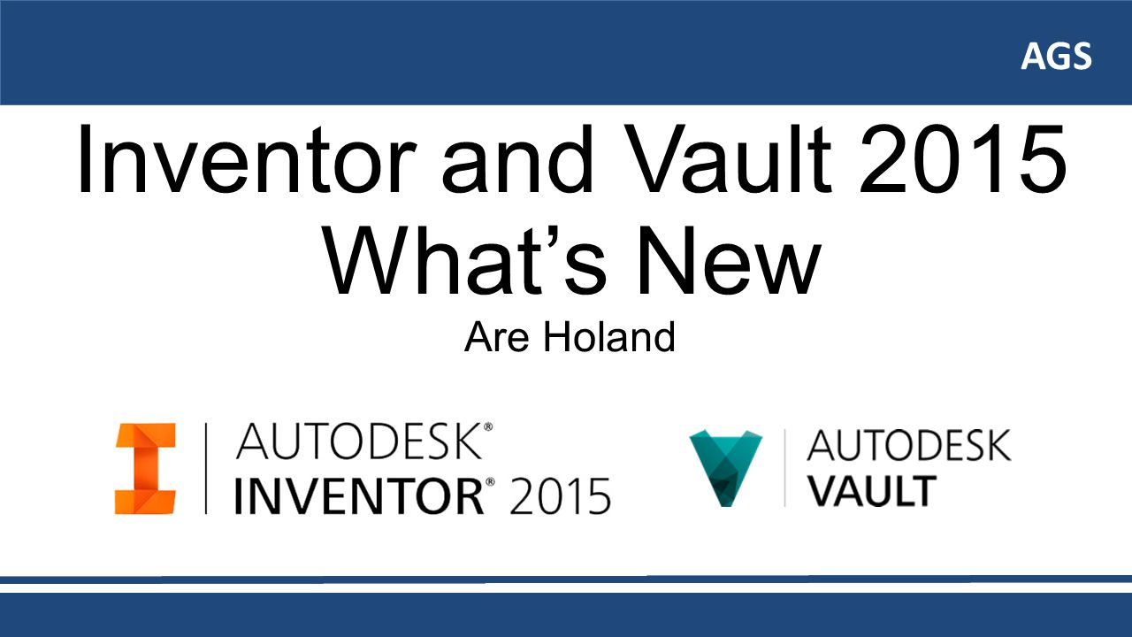 AGS Inventor and Vault 2015 What's New Are Holand AGS