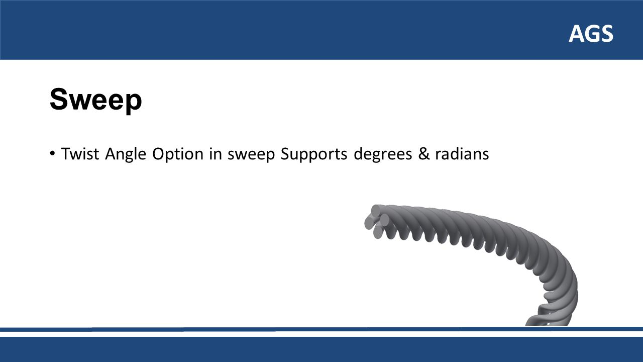 AGS Sweep Twist Angle Option in sweep Supports degrees & radians