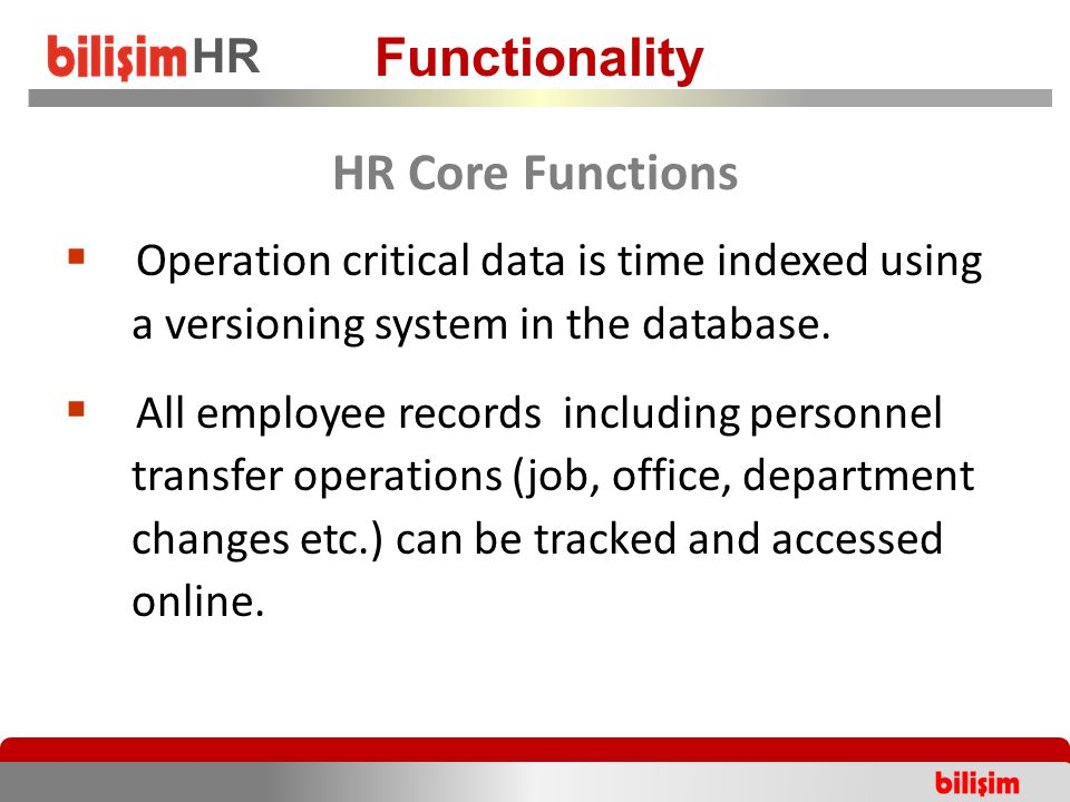 Operation critical data is time indexed using a versioning system in the database.  All employee records including personnel transfer operations (j