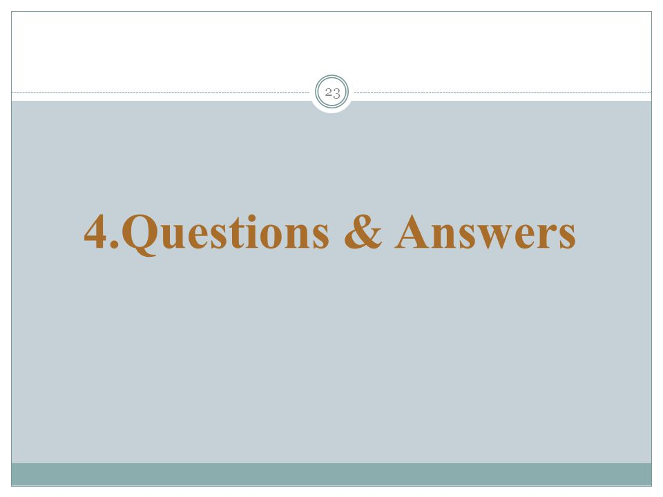 23 4.Questions & Answers