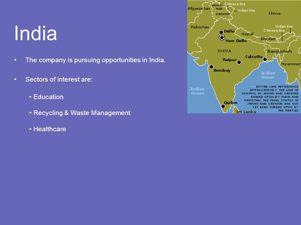 India The company is pursuing opportunities in India.