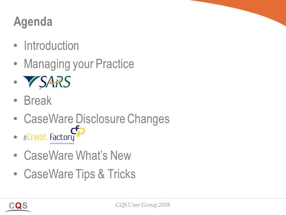 Agenda Introduction Managing your Practice kzxj.. SARS E-Filing Break CaseWare Disclosure Changes. CaseWare What's New CaseWare Tips & Tricks CQS User