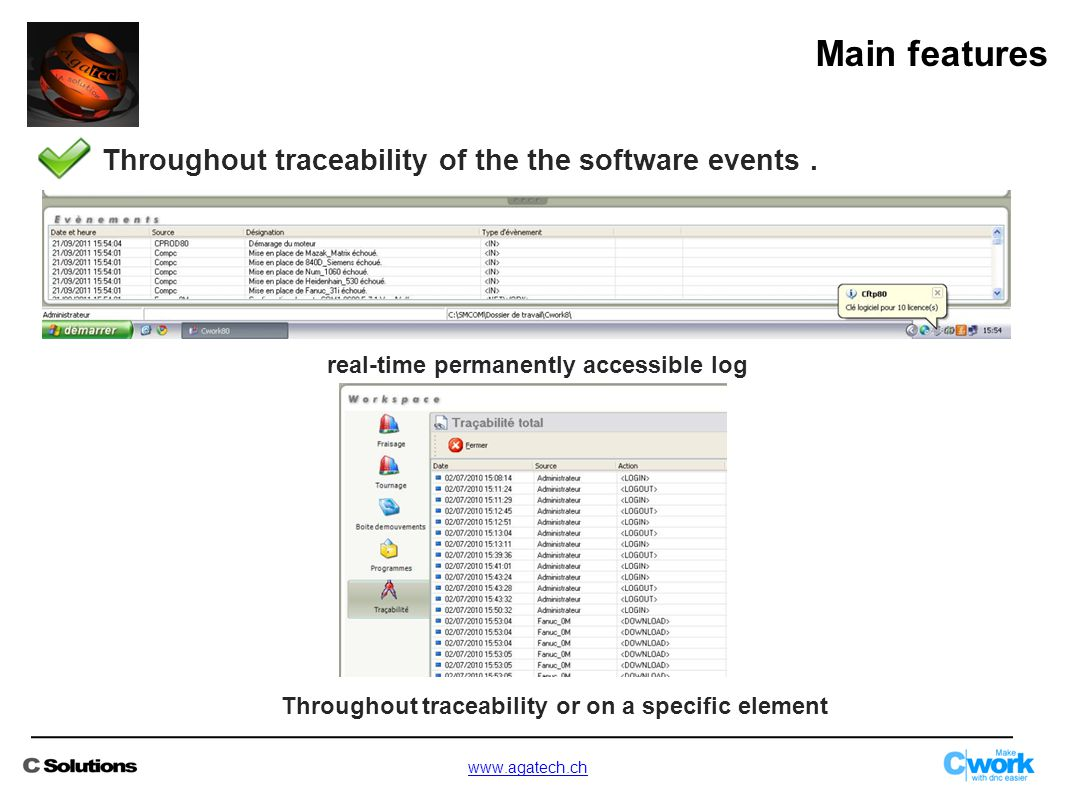 Main features Throughout traceability of the the software events.