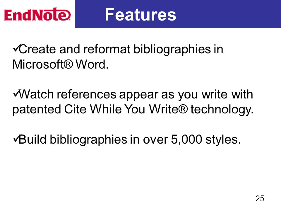 Features Create and reformat bibliographies in Microsoft® Word. Watch references appear as you write with patented Cite While You Write® technology. B