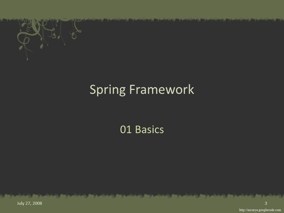 Spring Framework 01 Basics 3July 27, 2008