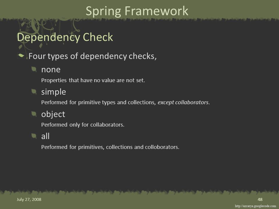Spring Framework Four types of dependency checks, none Properties that have no value are not set.