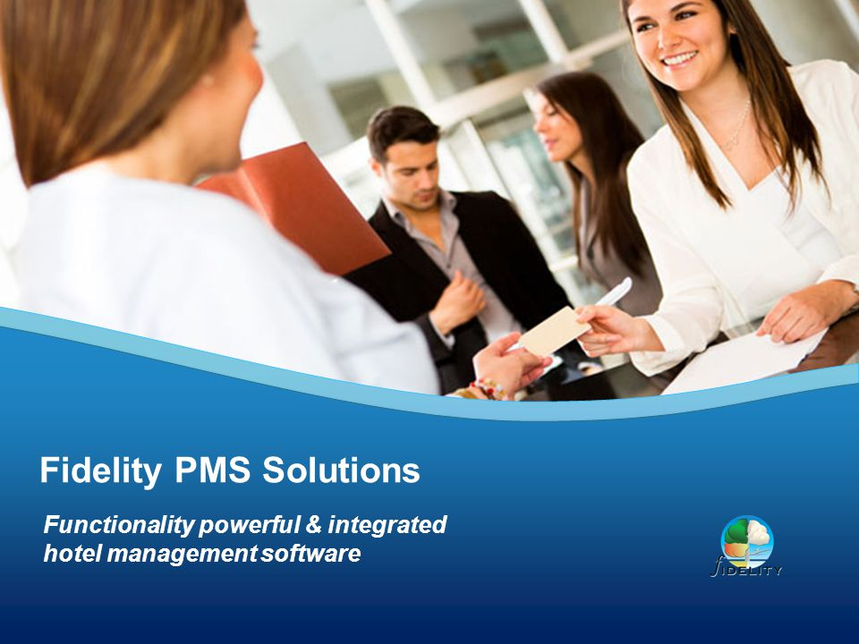 Functionality powerful & integrated hotel management software Fidelity PMS Solutions