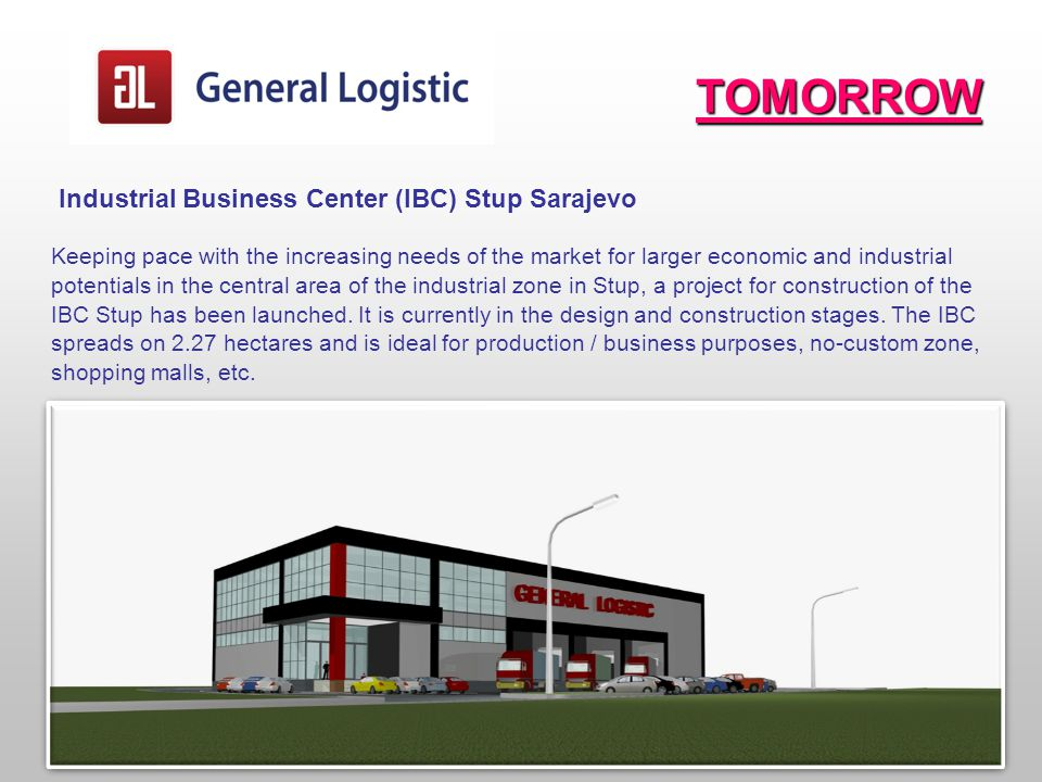 Industrial Business Center (IBC) Stup Sarajevo Keeping pace with the increasing needs of the market for larger economic and industrial potentials in the central area of the industrial zone in Stup, a project for construction of the IBC Stup has been launched.