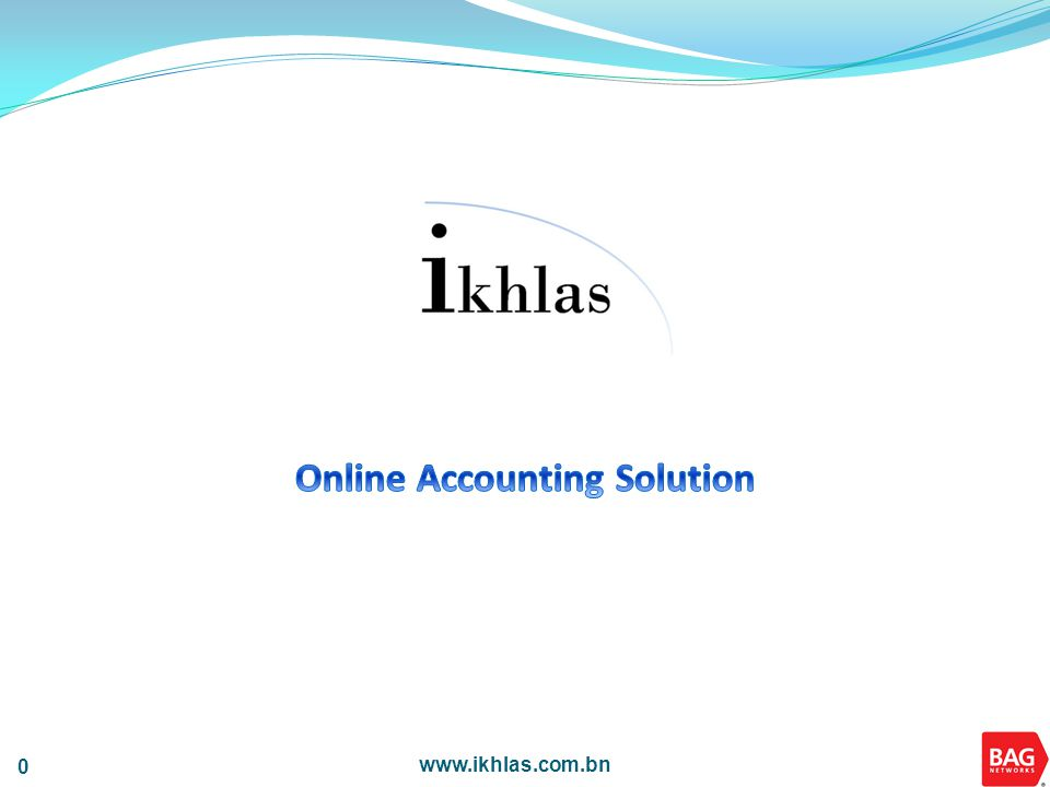 1 1 Introduction to ikhlas ikhlas is an affordable and effective Online Accounting Solution that is currently available in Brunei inclusive with Training & Support for all clients.