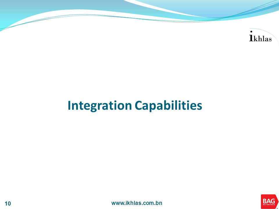 www.ikhlas.com.bn 10 Integration Capabilities