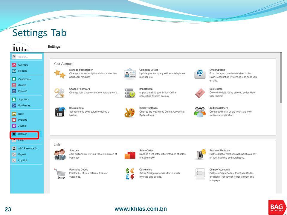 www.ikhlas.com.bn 23 Settings Tab