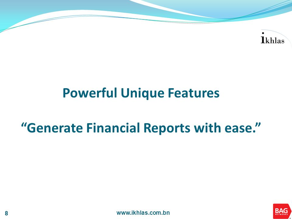 www.ikhlas.com.bn 39 Monthly Income & many more reports available !