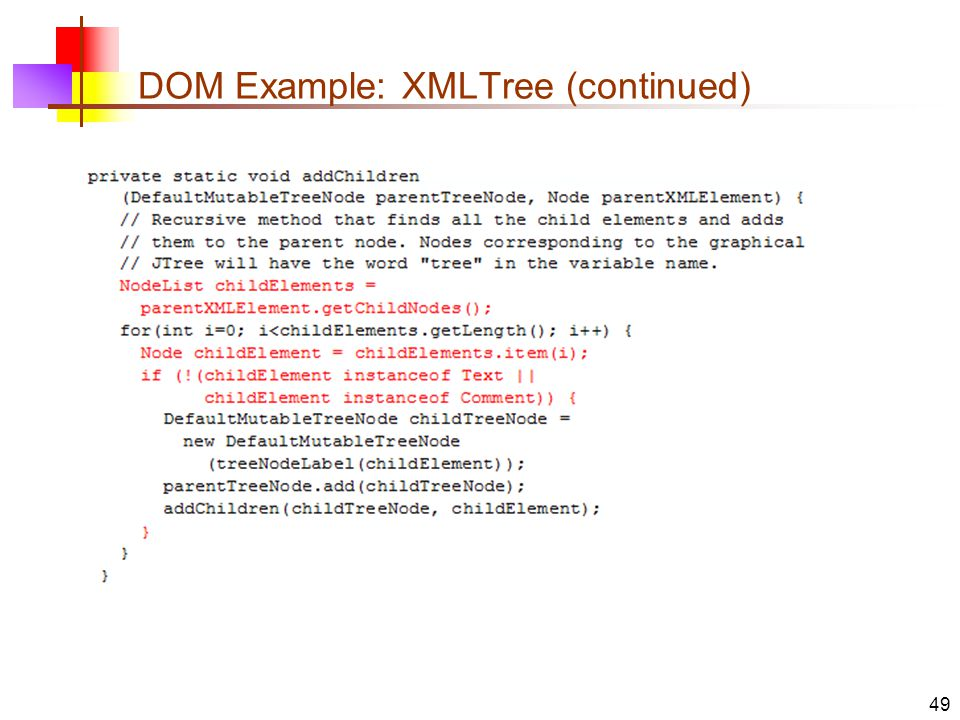 DOM Example: XMLTree (continued) 49