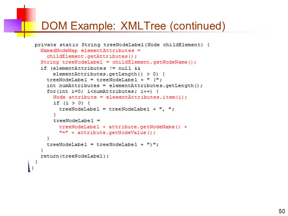 DOM Example: XMLTree (continued) 50