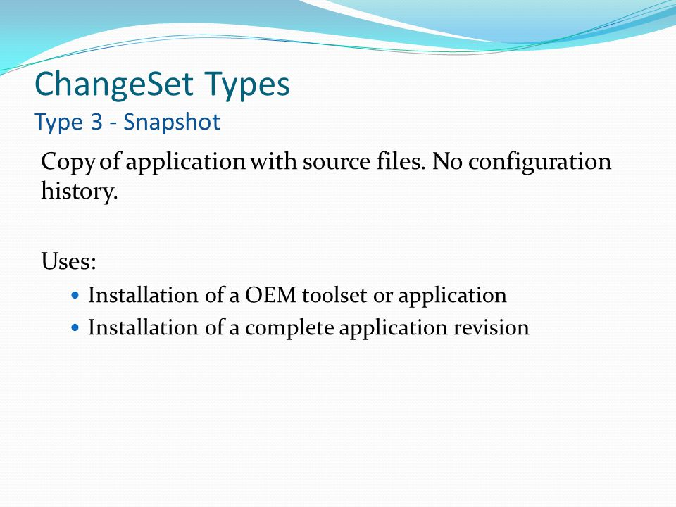 ChangeSet Types Type 3 - Snapshot Copy of application with source files.