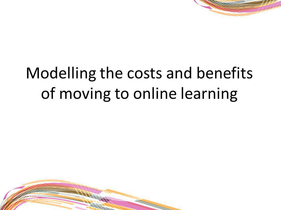 Modelling the costs and benefits of moving to online learning