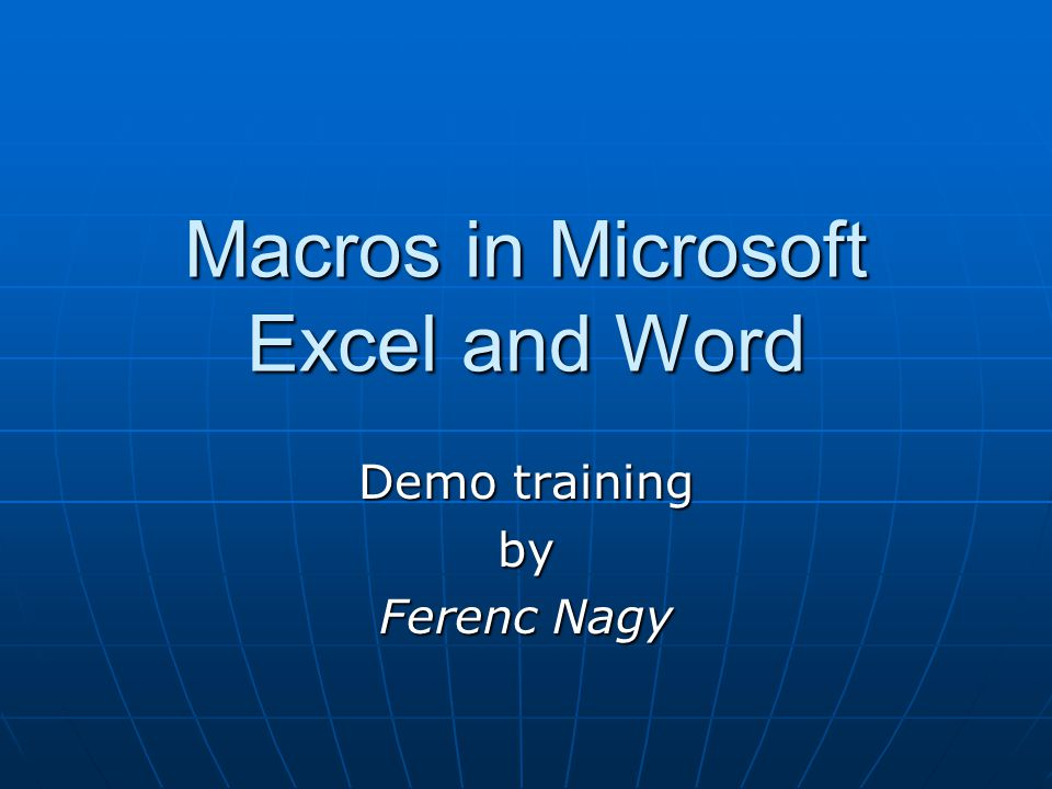 Macros in Microsoft Excel and Word Demo training by Ferenc Nagy