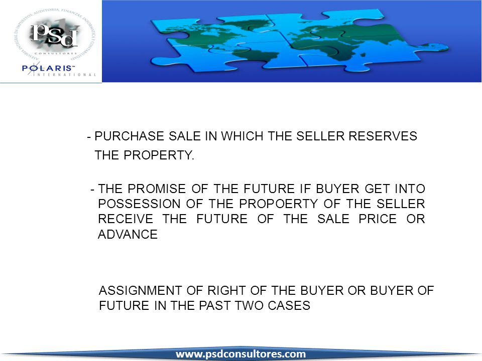 - PURCHASE SALE IN WHICH THE SELLER RESERVES THE PROPERTY.