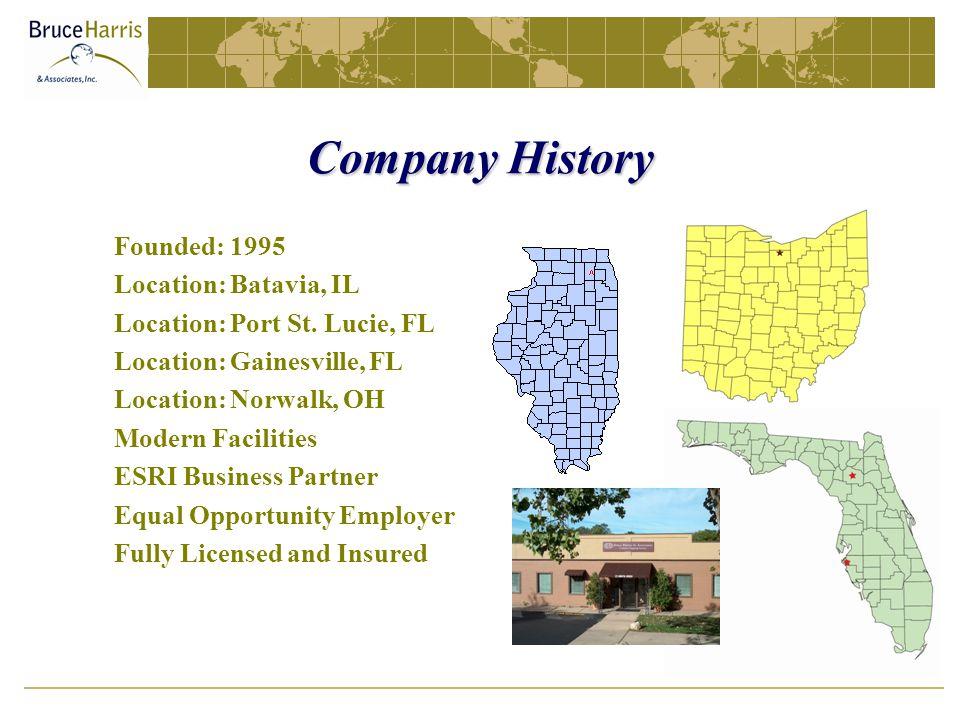 Company History Founded: 1995 Location: Batavia, IL Location: Port St.