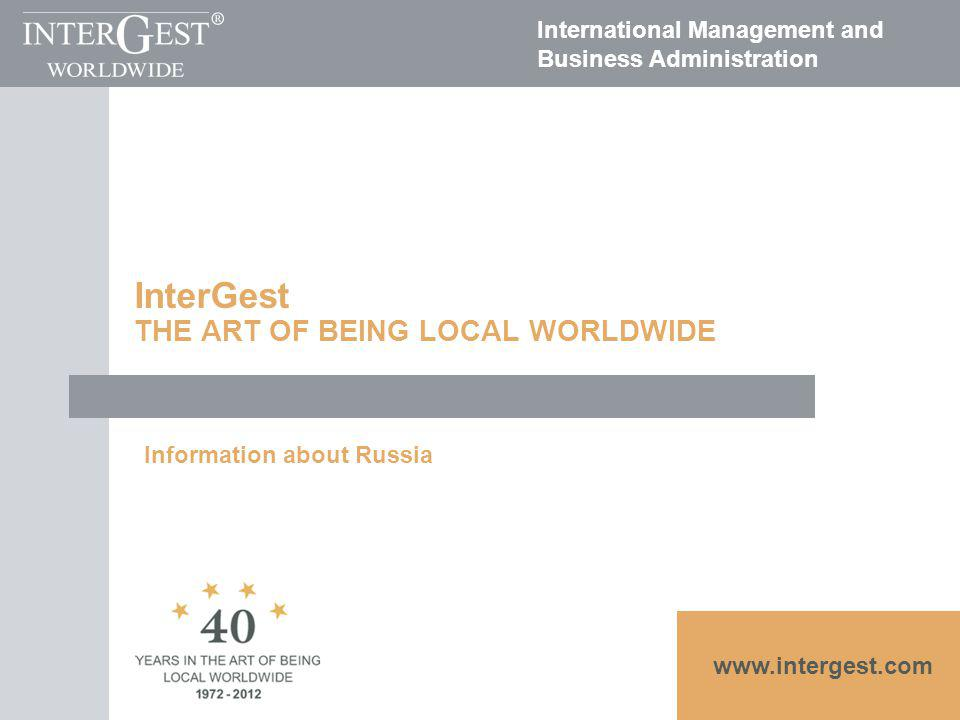 International Management and Business Administration InterGest Russia 1994Foundation of Russicon – Initiative of GTZ and Oblast Moscow – 2001Reorganization of Foundation to LLC.