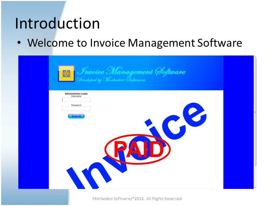 Introduction Welcome to Invoice Management Software Morbadevi Softwares®2014, All Rights Reserved.