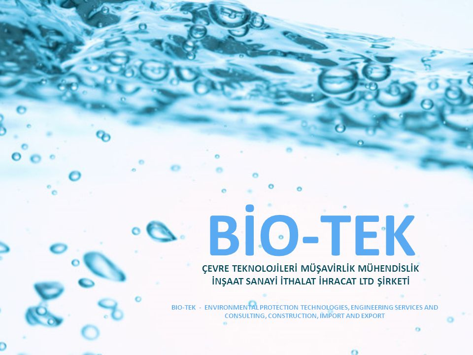 COMMUNAL WASTEWATERS - BIOLOGICAL PURIFICATION SEWAGE WATERS EFFLUENT SYSTEMS İçme ve kullanma suyu deposu Yangın suyu deposu Systems designed for purification and restoration of communal wastewaters (toilets, dishwashers, laundry, etc.)