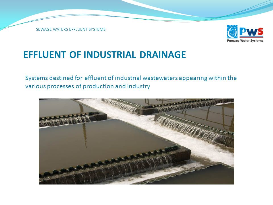 EFFLUENT OF INDUSTRIAL DRAINAGE İçme ve kullanma suyu deposu Yangın suyu deposu SEWAGE WATERS EFFLUENT SYSTEMS Systems destined for effluent of industrial wastewaters appearing within the various processes of production and industry