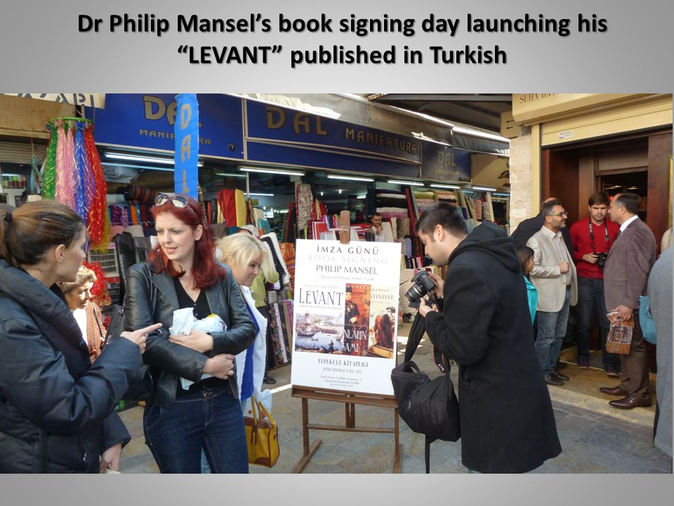 Dr Philip Mansel's book signing day launching his LEVANT published in Turkish