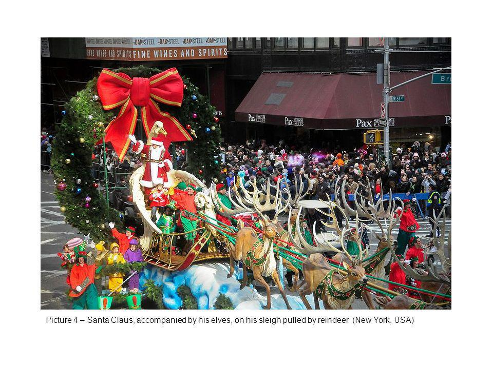 Picture 4 – Santa Claus, accompanied by his elves, on his sleigh pulled by reindeer (New York, USA)