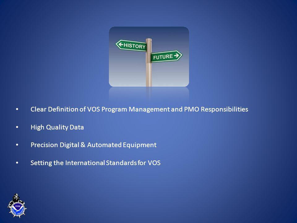 Clear Definition of VOS Program Management and PMO Responsibilities High Quality Data Precision Digital & Automated Equipment Setting the International Standards for VOS