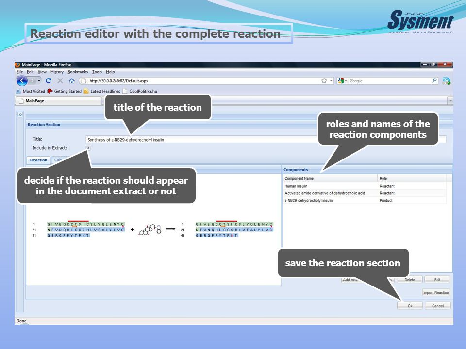 Reaction editor with the complete reaction title of the reaction decide if the reaction should appear in the document extract or not save the reaction section roles and names of the reaction components