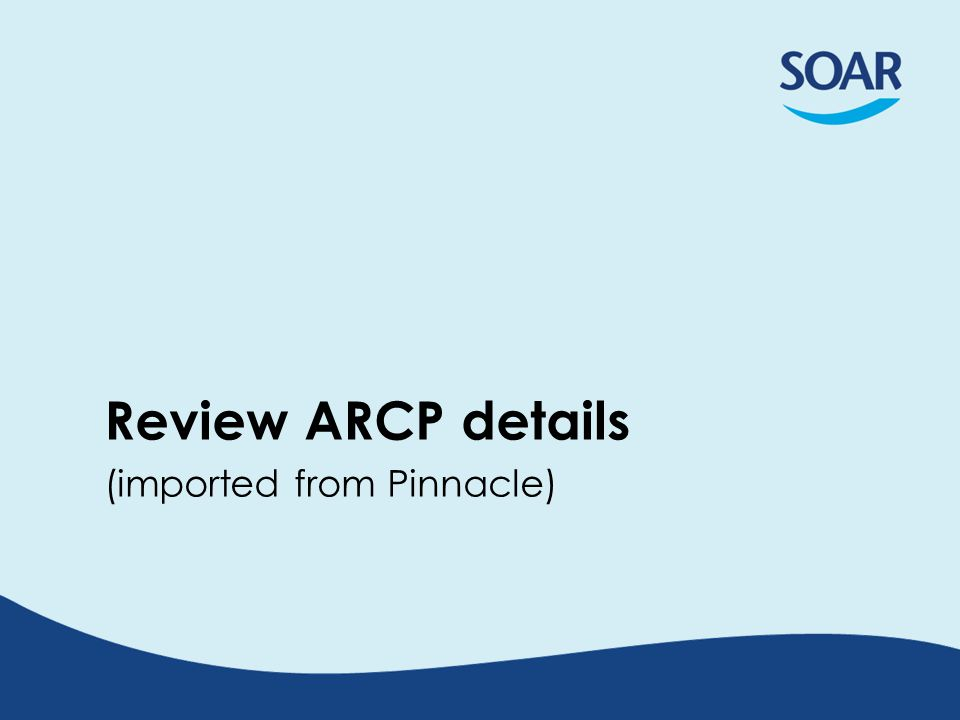 Review ARCP details (imported from Pinnacle)