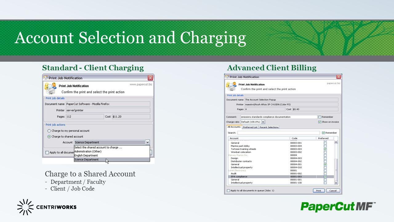 Account Selection and Charging Standard - Client Charging Charge to a Shared Account -Department / Faculty -Client / Job Code Advanced Client Billing