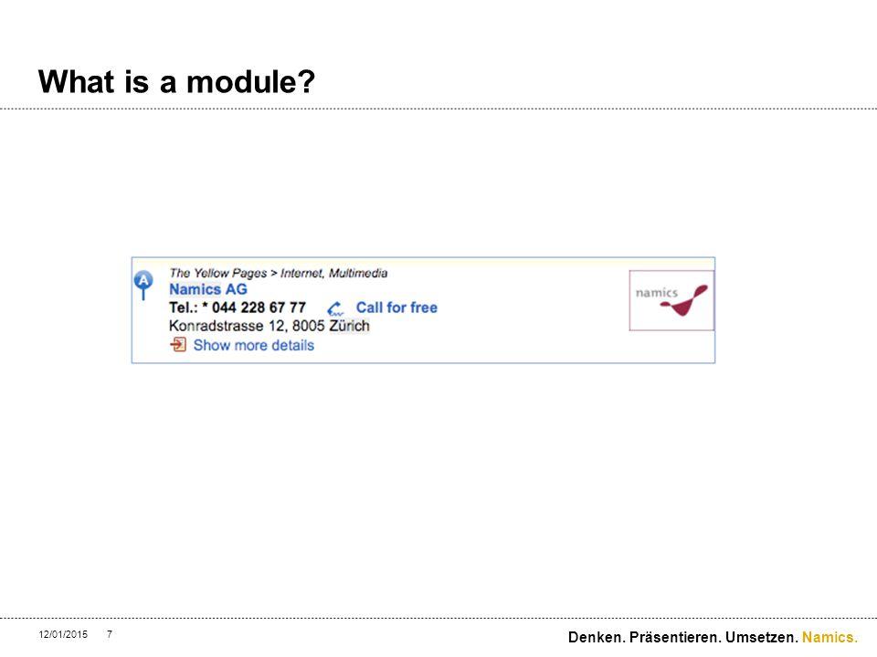 Namics. What is a module? 12/01/20157 Denken. Präsentieren. Umsetzen.