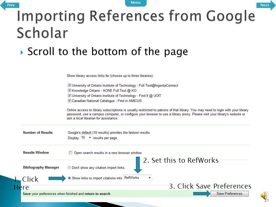 20  You should now be on the Google Scholar web page Click Scholar Preferences PrevNext Menu