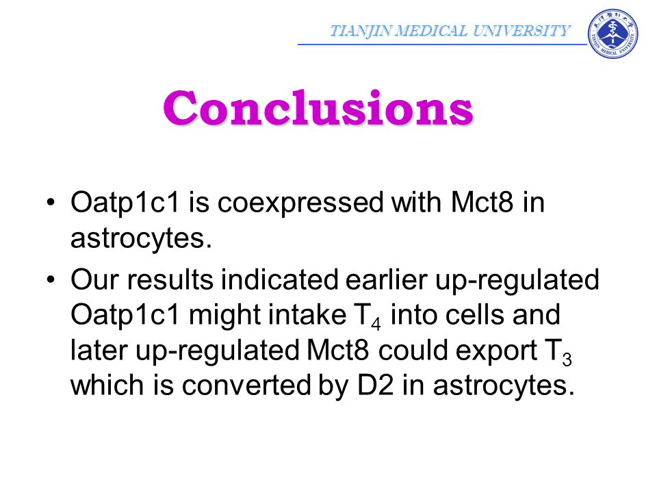 TIANJIN MEDICAL UNIVERSITY Oatp1c1 is coexpressed with Mct8 in astrocytes.