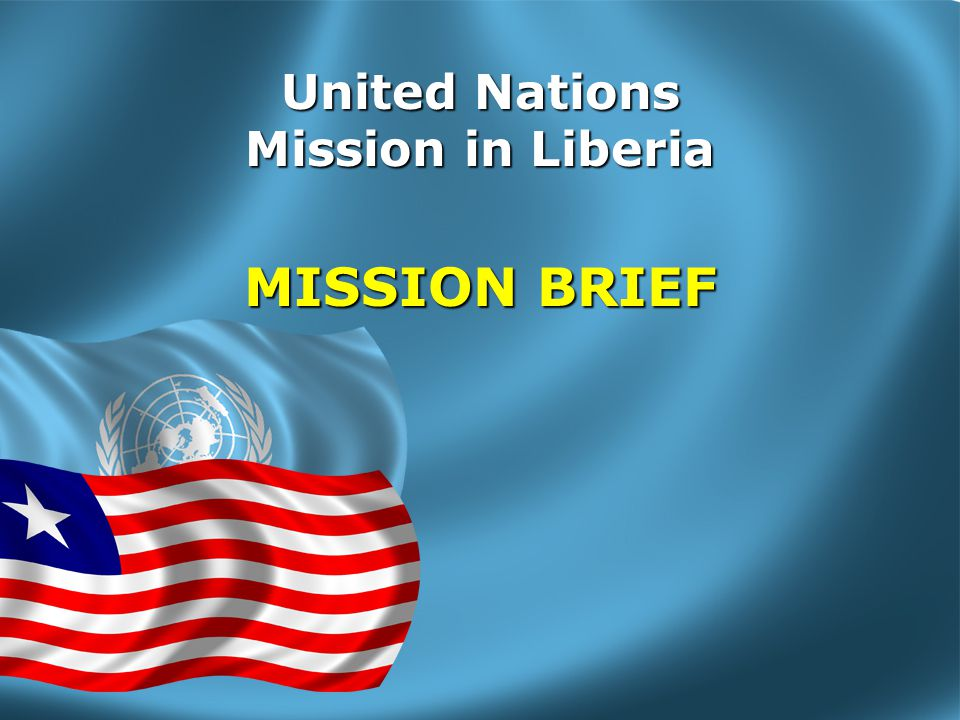 UNMIL MANDATE Operating under Chapter VII: SUPPORT  Ceasefire Agreement  Humanitarian Assistance/Human Rights  Support for Security Reform PROTECT  United Nations Staff  Facilities  Civilians