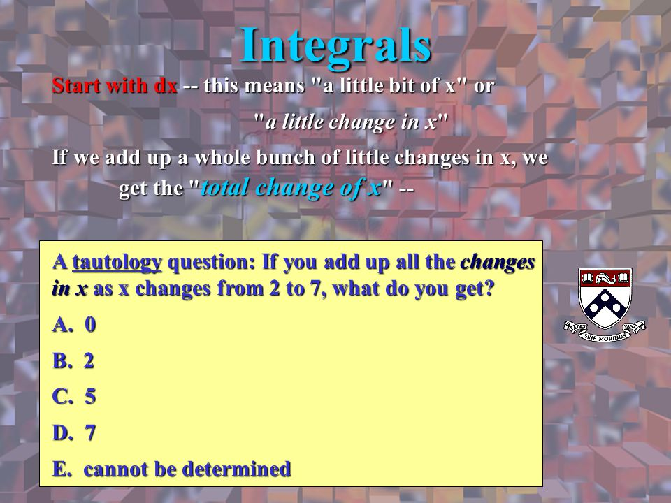 Find   sec x sin(tan x) dx A)  B) 1-  C) sin 1 D) 1 - cos 1 E)  /2 - sin 1 F)  /4 + cos 1 G) 1 + 3  /4 H) 1 + tan 1 2