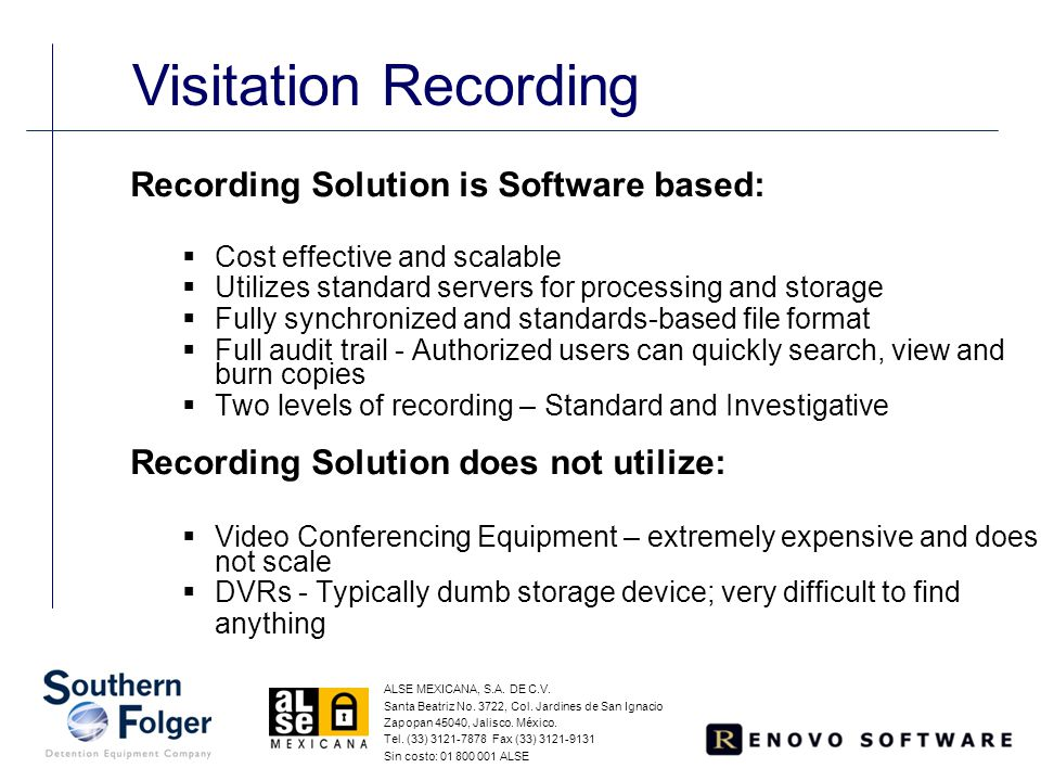 Recording Solution is Software based:  Cost effective and scalable  Utilizes standard servers for processing and storage  Fully synchronized and st
