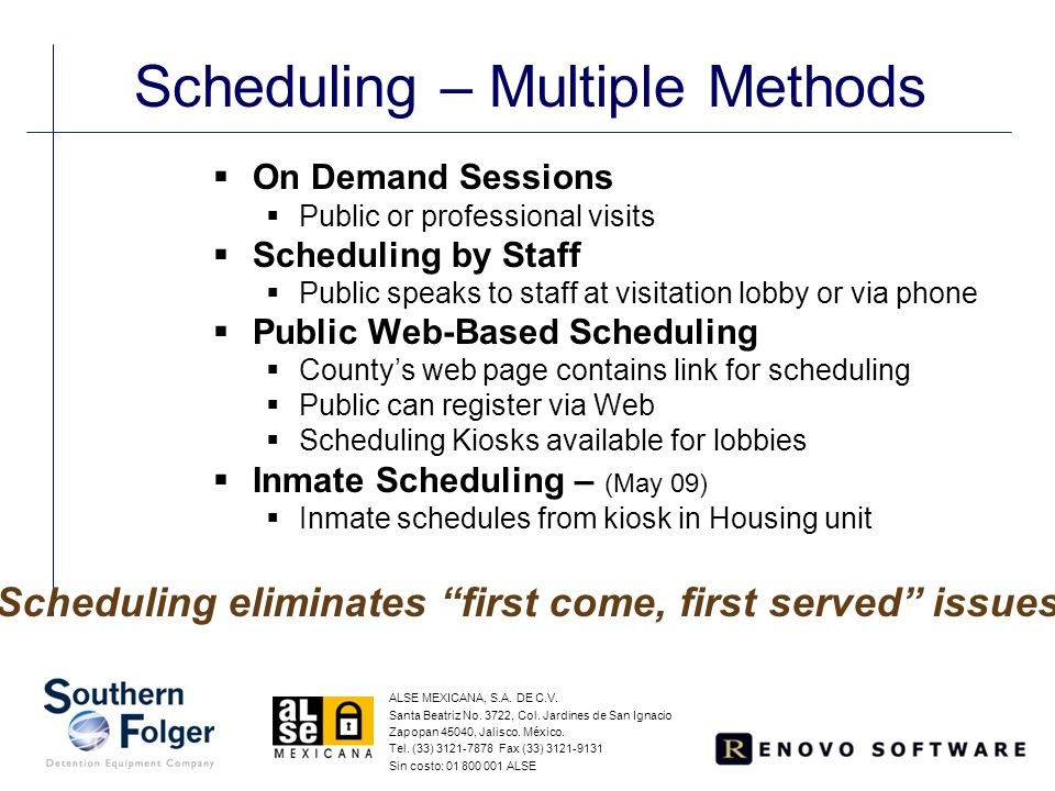  On Demand Sessions  Public or professional visits  Scheduling by Staff  Public speaks to staff at visitation lobby or via phone  Public Web-Base