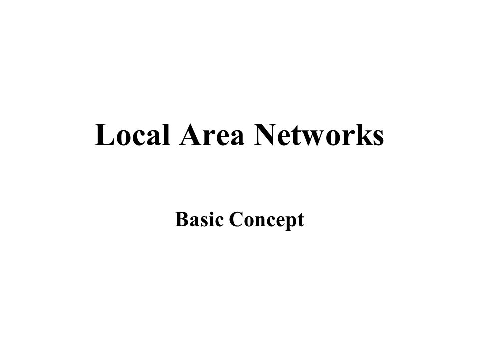 Local Area Networks Basic Concept