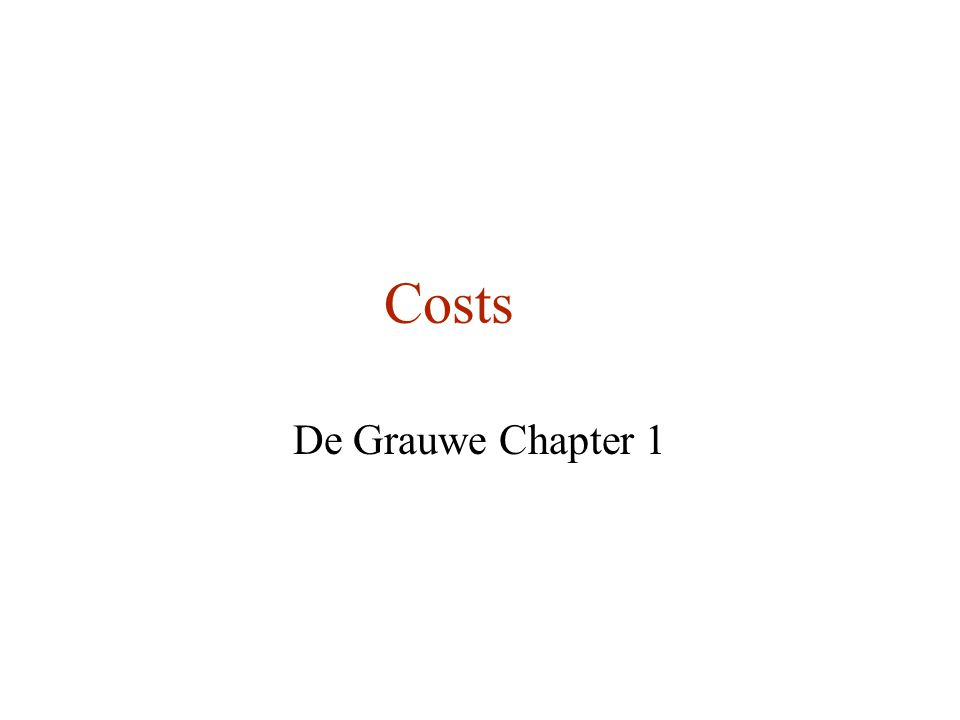 Costs De Grauwe Chapter 1