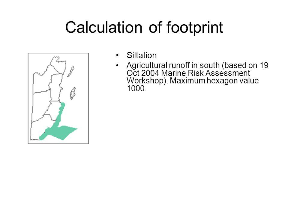 Siltation Agricultural runoff in south (based on 19 Oct 2004 Marine Risk Assessment Workshop).