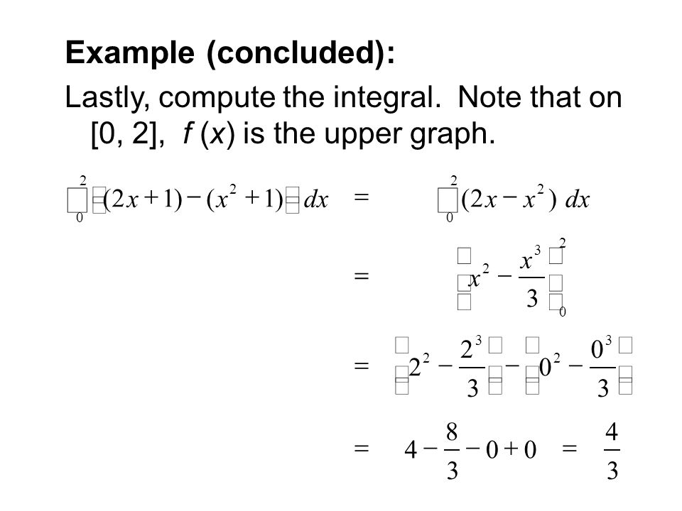 Example (concluded): Lastly, compute the integral.