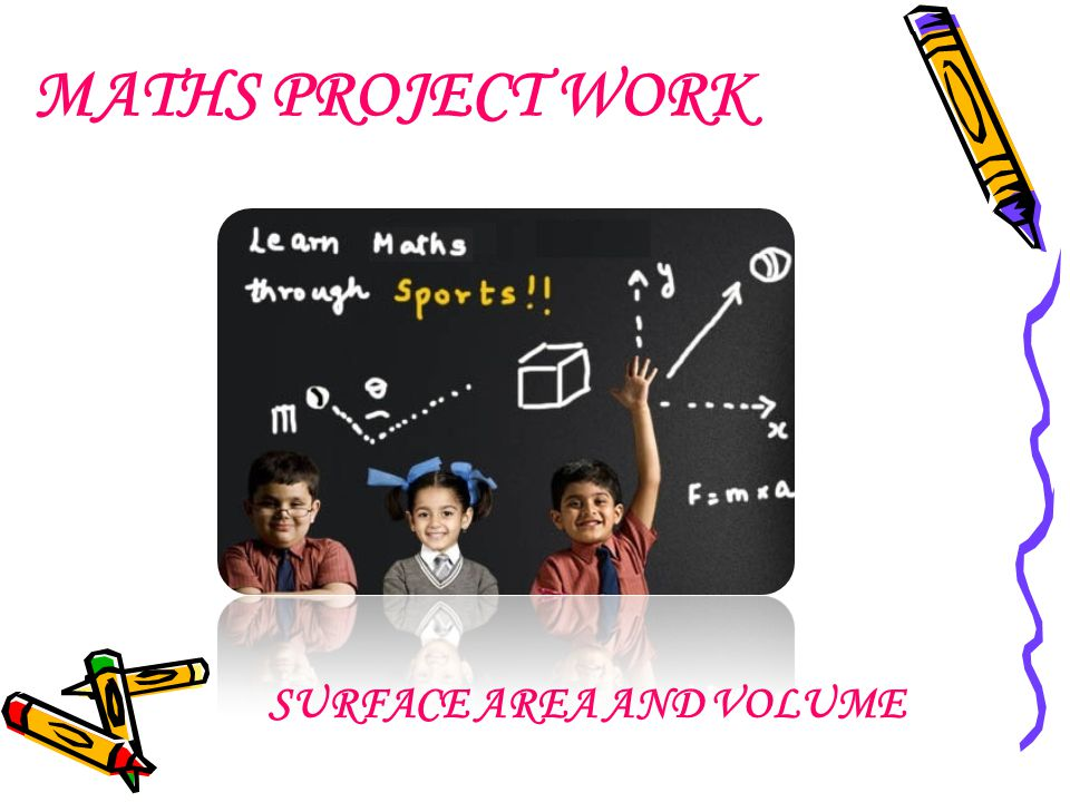 MATHS PROJECT WORK SURFACE AREA AND VOLUME